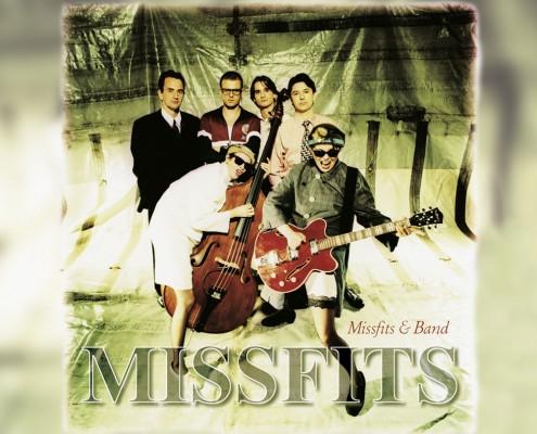 Missfits – »Missfits & Band«