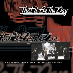That'll Be The Day – »The musical show from the 50s to the 70s«