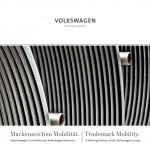 Volkswagen AG – »Markenzeichen Mobilität. / Trademark Mobility.«
