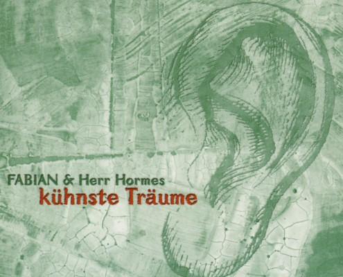 Fabian & Herr Hormes – »Kühnste Träume«