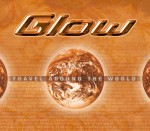 Glow – »Travel around the World«