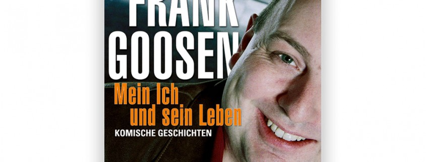 Frank Goosen – »Mein Ich und sein Leben«