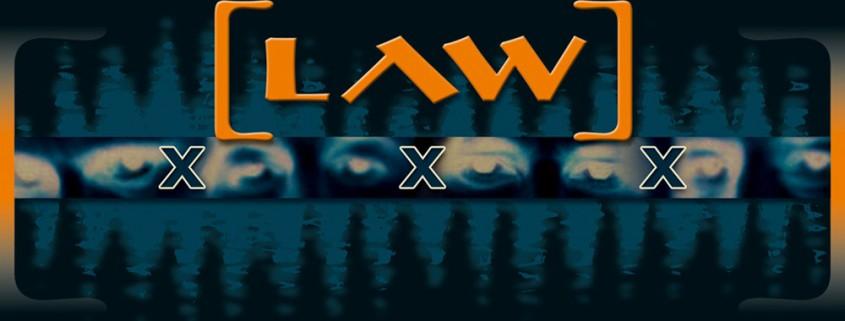 LAW – »X X X«