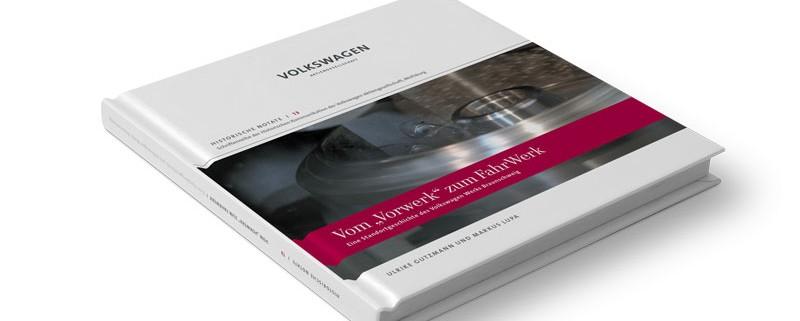 BUCH: Volkswagen AG – »Vom ›Vorwerk‹ zum FahrWerk«